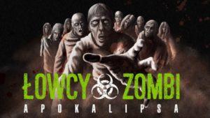 łowcy zombi apokalipsa